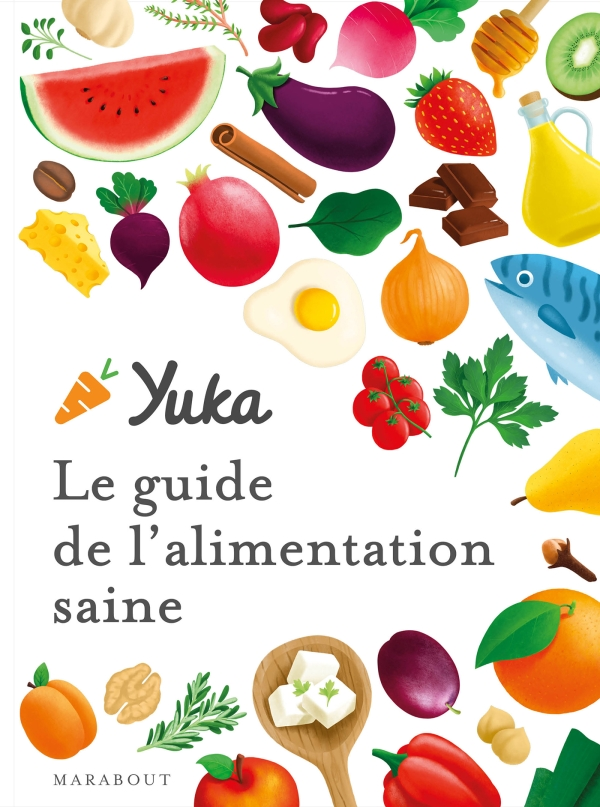 Le guide Yuka de l'alimentation saine