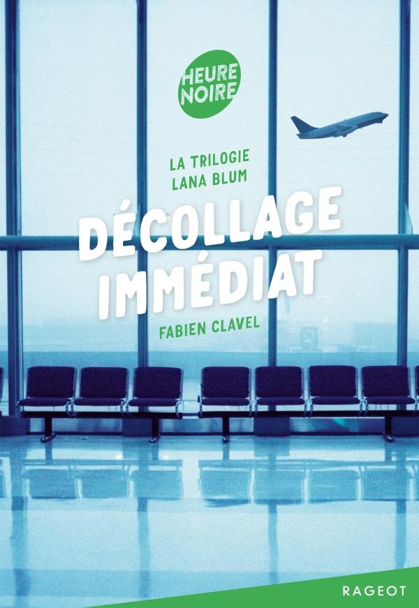 La trilogie Lana Blum - Décollage immédiat