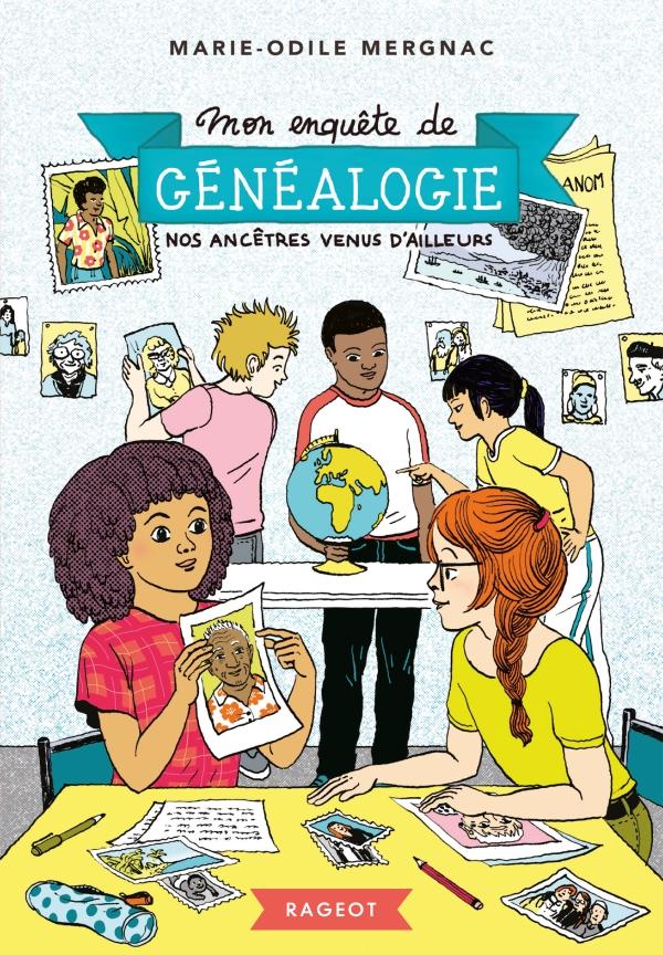 Mon enquête de généalogie - Nos ancêtres venus d'ailleurs