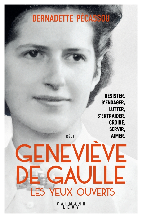 Geneviève de Gaulle, les yeux ouverts