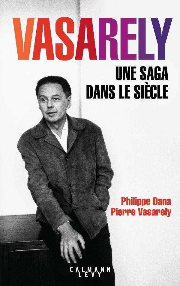 Vasarely Une saga dans le siècle