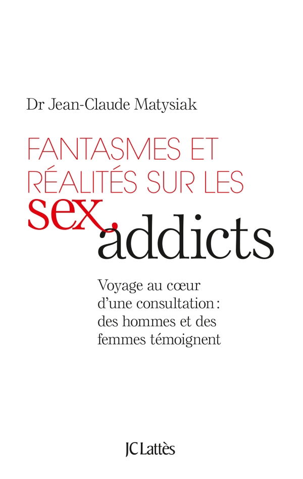 FANTASMES ET REALITES SUR LES SEX ADDICTS