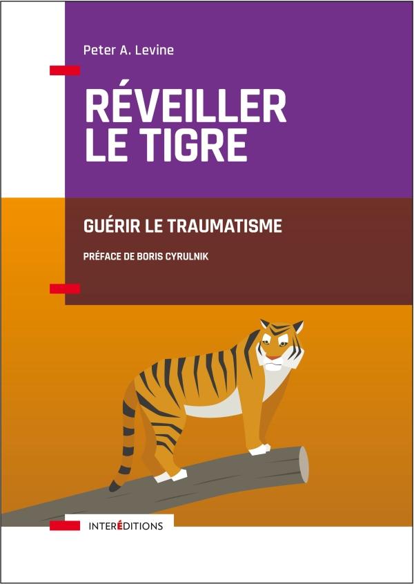 Réveiller le tigre - Guérir le traumatisme