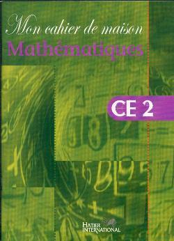Mon cahier de maison - Mathématiques CE2