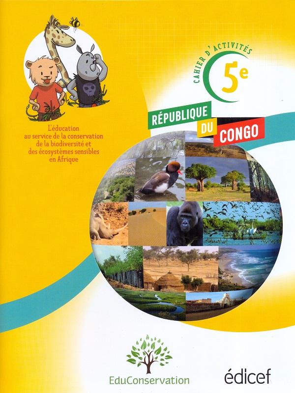 Cahier d'activités 5e : Protéger l'environnement Congo Brazzaville Elève