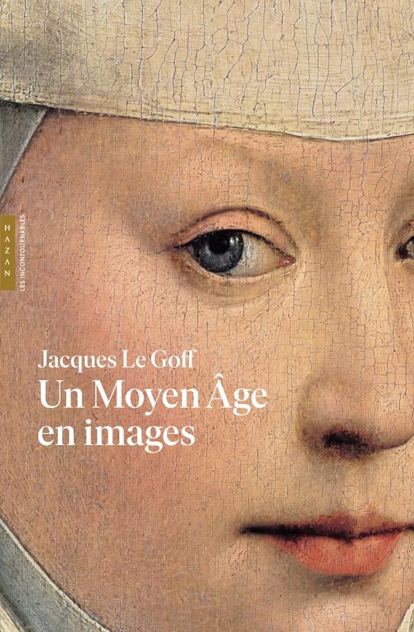 Un Moyen Age en images (Les incontournables Hazan)