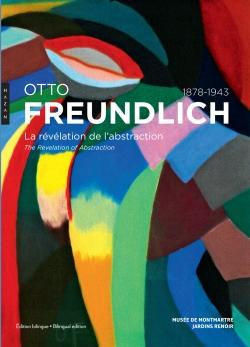 Otto Freundlich. La révélation de l'abstraction (1878-1943)