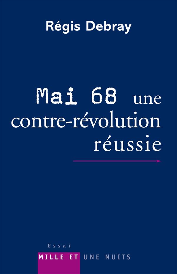 Mai 68 : une contre-révolution réussie