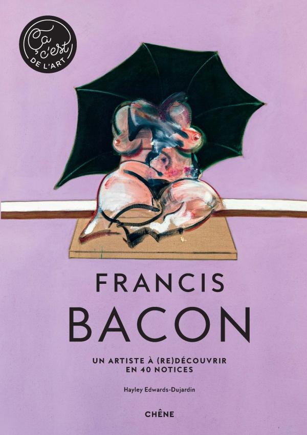 Francis Bacon - Ça, c'est de l'art