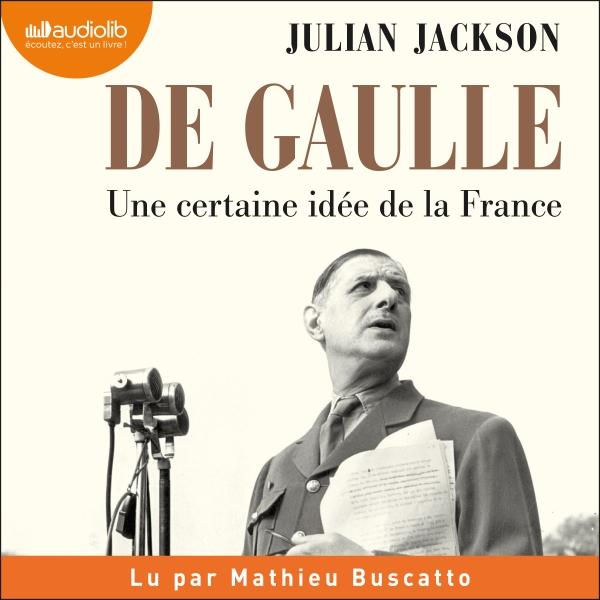 De Gaulle - Une certaine idée de la France