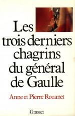 Les trois derniers chagrins du général de Gaulle