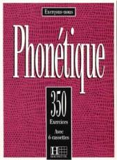 Les 350 Exercices - Phonétique - Livre de l'élève