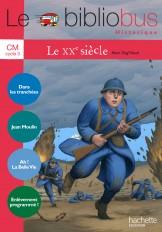 Le Bibliobus N° 33 CM - Le XXe siècle - Cahier de l'élève - Ed.2011