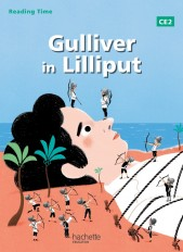 Reading Time Gulliver in Lilliput CE2 - Livre élève - Edition 2013