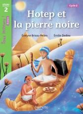 Hotep et la pierre noire Niveau 2 - Tous lecteurs ! Romans - Livre élève - Ed. 2014