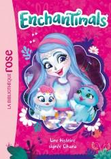 Enchantimals 08 - Une histoire signée Ohana
