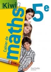 Cahier de maths Kiwi 5e - édition 2013