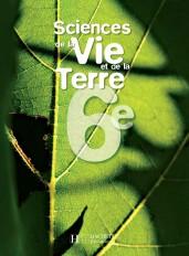 Sciences de la Vie et de Terre 6e - Livre de l'élève - Edition 2005
