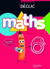 Déclic Maths 6e Livre élève Edition 2009