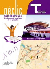 Déclic Maths Tles ES spécifique et spécialité - Livre élève Format compact - Edition 2012
