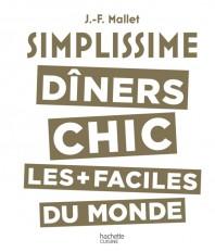 Simplissime Les dîners chics les plus faciles du monde