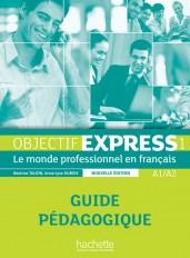 Objectif Express 1 NE : Guide pédagogique