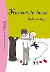 La Comtesse de Ségur 12 - François le bossu