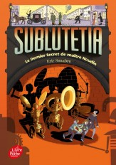 Sublutetia - Tome 2 - Le dernier secret de Maître Houdin