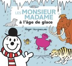 Monsieur Madame - Les Monsieur Madame à l'âge de glace