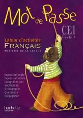 Mot de Passe Français CE1 - Cahier d'activités - Ed.2015