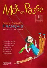 Mot de Passe Français CM1 - Cahier d'activités - Ed. 2015