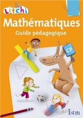 Litchi Mathématiques CP - Guide pédagogique - Edition 2015