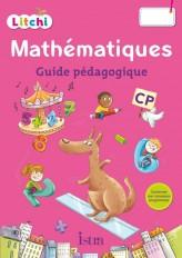 Litchi Mathématiques CP - Guide pédagogique - Ed. 2016