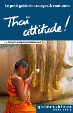Thaï attitude ! Le petit guide des usages et coutumes