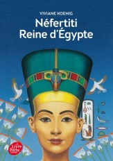 Néfertiti - Reine d'Egypte