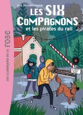 Les Six Compagnons 10 - Les Six compagnons et les pirates du rail