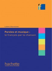 Collection F - Paroles et musique : le français par la chanson