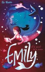 Emily - tome 4 - et le secret de la sirène