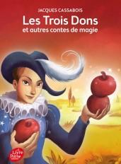 LES TROIS DONS et autres contes de magie