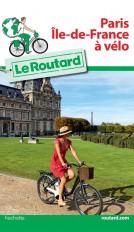 Guide du Routard Paris Île de France à vélo