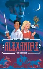 Alexandre : Une aventure épique du jeune Dumas