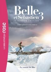 Belle et Sébastien 3 Le dernier chapitre - Le roman du film