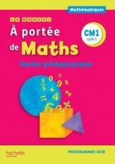 Le Nouvel A portée de maths CM1 - Guide pédagogique - Edition 2019