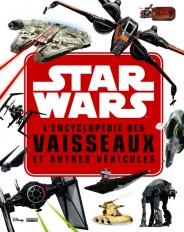 STAR WARS - Encyclopédie des Star Fighters et autres véhicules