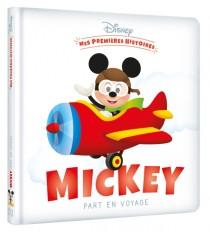 DISNEY - Mes Premières Histoires - Mickey part en voyage