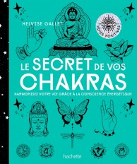 Le secret de vos Chakras