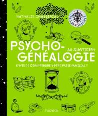 Psychogénéalogie au quotidien