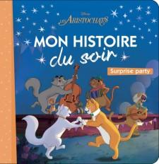 LES ARISTOCHATS - Mon histoire du soir - La fête surprise - Disney