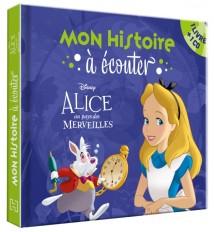 ALICE AU PAYS DES MERVEILLES - Mon histoire à écouter - Livre CD - Disney