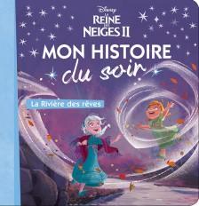 LA REINE DES NEIGES 2 - Mon histoire du soir - La rivière des rêves - Disney